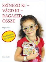 SZÍNEZD KI-VÁGD KI-RAGASZD ÖSSZE - FOGLALKOZTATÓ GYEREKEKNEK - Ekönyv - GRE, OLGA