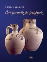 ŐSI FORMÁK ÉS JELKÉPEK - Ekönyv - TARJÁN GÁBOR