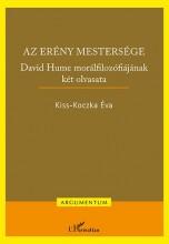 AZ ERÉNY MESTERSÉGE - DAVID HUME MORÁLFILOZÓFIÁJÁNAK KÉT OLVASATA - Ekönyv - KISS-KOCZKA ÉVA