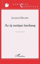AZ ÚJ EURÓPAI ÖSSZHANG - Ekönyv - DELORS, JACQUES