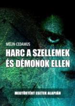 HARC A SZELLEMEK ÉS DÉMONOK ELLEN - Ekönyv - CEDAMUS, MELIN
