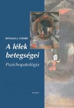 A LÉLEK BETEGSÉGEI - PSZICHOPATOLÓGIA (ÚJ) - Ebook - COMER, RONALD J.