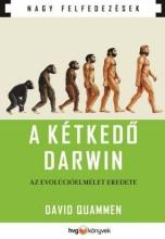 A KÉTKEDŐ DARWIN - AZ EVOLÚCIÓELMÉLET EREDETE - Ekönyv - QUAMMEN, DAVID