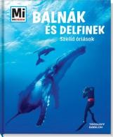 BÁLNÁK ÉS DELFINEK - SZELÍD ÓRIÁSOK - MI MICSODA - Ekönyv - TESSLOFF ÉS BABILON KIADÓI KFT.