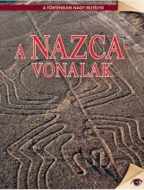 A NAZCA VONALAK - A TÖRTÉNELEM NAGY REJTÉLYEI - Ekönyv - KOSSUTH KIADÓ ZRT.