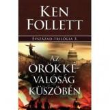 AZ ÖRÖKKÉVALÓSÁG KÜSZÖBÉN - ÉVSZÁZAD-TRILÓGIA 3. - Ekönyv - FOLLETT, KEN