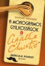 A MONOGRAMOS GYILKOSSÁGOK - HERCULE POIROT ÚJ ESETE - Ekönyv - HANNAH, SOPHIE
