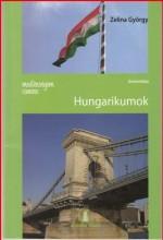 MESTERSÉGEM CÍMERE: HUNGARIKUMOK - Ebook - ZELINA GYÖRGY