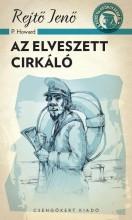 AZ ELVESZETT CIRKÁLÓ - A PONYVA GYÖNGYSZEMEI - Ekönyv - REJTŐ JENŐ (P. HOWARD)