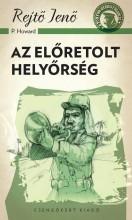 AZ ELŐRETOLT HELYŐRSÉG - A PONYVA GYÖNGYSZEMEI - Ekönyv - REJTŐ JENŐ (P. HOWARD)