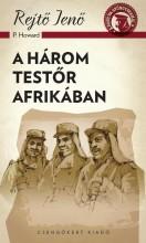 A HÁROM TESTŐR AFRIKÁBAN - A PONYVA GYÖNGYSZEMEI - Ekönyv - REJTŐ JENŐ (P. HOWARD)