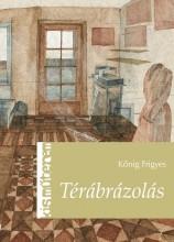TÉRÁBRÁZOLÁS - KIS MŰTEREM - - Ekönyv - KŐNIG FRIGYES