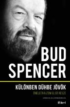 KÜLÖNBEN DÜHBE JÖVÖK - ÖNÉLETRAJZOM ELSŐ RÉSZE - Ekönyv - SPENCER, BUD