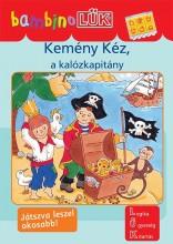 KEMÉNY KÉZ, A KALÓZKAPITÁNY - BAMBINO LÜK - Ekönyv - DINASZTIA TANKÖNYVKIADÓ KFT.