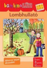 LOMBHULLATÓ - BAMBINO LÜK - Ekönyv - DINASZTIA TANKÖNYVKIADÓ KFT.