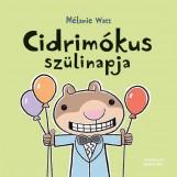 CIDRIMÓKUS SZÜLINAPJA - Ekönyv - WATT, MÉLANIE