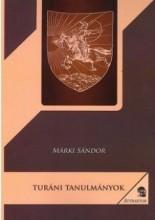 TURÁNI TANULMÁNYOK - Ekönyv - MÁRKI SÁNDOR
