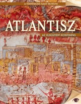 ATLANTISZ - AZ ELSÜLLYEDT KONTINENS - A TÖRTÉNELEM NAGY REJTÉLYEI - Ebook - KOSSUTH KIADÓ ZRT.