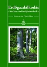 ERDŐGAZDÁLKODÁS - KÉZIKÖNYV ERDŐTULAJDONOSOKNAK - Ebook - PÁPAI GÁBOR
