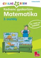 KEDVENC GYAKORLÓM - MATEMATIKA 3. OSZTÁLY AZ 1000-ES SZÁMKÖR - Ekönyv - TESSLOFF ÉS BABILON KIADÓI KFT.