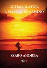ULTRABALATON, A MAGYAR EL CAMINO - Ekönyv - SZABÓ ANDREA