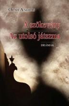 A SZÖKEVÉNY - AZ UTOLSÓ JÁTSZMA (DRÁMÁK) - Ekönyv - OLÁH ANDRÁS
