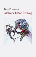 AMIKOR A BOHÓC FELZOKOG - Ekönyv - BOTZ DOMONKOS