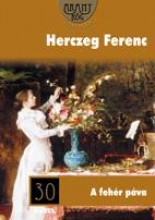 A FEHÉR PÁVA - ARANYRÖG KÖNYVTÁR 30. - Ekönyv - HERCZEG FERENC