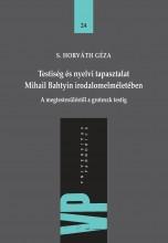 TESTISÉG ÉS NYELVI TAPASZTALAT MIHAIL BAHTYIN IRODALOMELMÉLETÉBEN - Ekönyv - S. HORVÁTH GÉZA