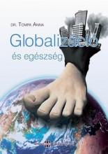 GLOBALIZÁCIÓ ÉS EGÉSZSÉG - Ekönyv - DR.TOMPA ANNA