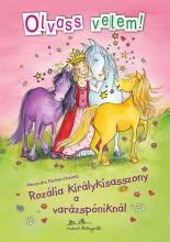 ROZÁLIA KIRÁLYKISASSZONY A VARÁZSPÓNIKNÁL - OLVASS VELEM! - - Ekönyv - FISCHER-HUNOLD, ALEXANDRA