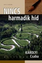 NINCS HARMADIK HÍD - KRITIKÁK - Ekönyv - KÁROLYI CSABA