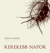 KEREKEBB NAPOK - Ebook - BAJTAI ANDRÁS