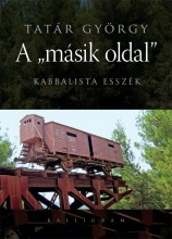 """A """"MÁSIK OLDAL"""" - KABBALISTA ESSZÉK - Ebook - TATÁR GYÖRGY"""