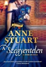 A SZÉGYENTELEN - Ekönyv - STUART, ANNE