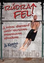 RÚDRA FEL! - A RÚDON VÉGEZHETŐ SAJÁT TESTÚLYOS GYAKORLATOK KÉZKIKÖNYVE - Ekönyv - KAVALDO, AL