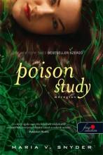 POISON STUDY - MÉREGTAN - FŰZÖTT - Ekönyv - SNYDER, MARIA V.