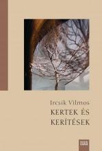 KERTEK ÉS KERÍTÉSEK - Ekönyv - IRCSIK VILMOS