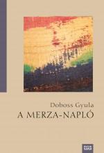 A MERZA-NAPLÓ - Ebook - DOBOSS GYULA