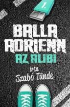 AZ ALIBI - BALLA ADRIENN 1. - Ekönyv - SZABÓ TÜNDE