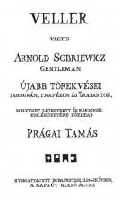 VELLER VAGYIS ARNOLD SOBRIEWICZ GENTLEMAN ÚJABB TÖREKVÉSEI - Ekönyv - PRÁGAI TAMÁS