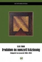 IRODALOM ÉS NEMZETI KÖZÖSSÉG - Ekönyv - ELEK TIBOR