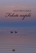FEKETE NAPLÓ - Ekönyv - KELECSÉNYI LÁSZLÓ