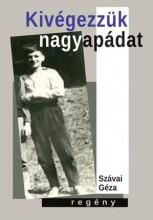 KIVÉGEZZÜK NAGYAPÁDAT - Ekönyv - SZÁVAI GÉZA