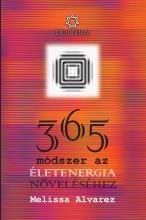365 MÓDSZER AZ ÉLETENERGIA NÖVELÉSÉHEZ - Ekönyv - ALVAREZ, MELISSA