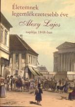 ÉLETEMNEK LEGEMLÉKEZETESEBB ÉVE - ALEXY LAJOS NAPLÓJA 1848-BAN - Ekönyv - HELLE MÁRIA