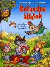 BOLONDOS ÁLLATOK - MULATSÁGOS ÉS KACAGATÓ TÖRTÉNETEK - Ekönyv - LELARGE, FABRICE-BUSQUETS, CARLOS