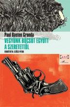VEGYÜNK BÚCSÚT EGYÜTT A SZERETETTŐL - Ekönyv - GRONDA, PAUL BAETEN