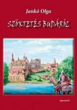 SZÖKTETÉS BUDÁRÓL - Ekönyv - JANKÓ OLGA
