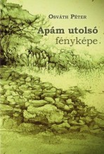 APÁM UTOLSÓ FÉNYKÉPE - Ekönyv - OSVÁTH PÉTER